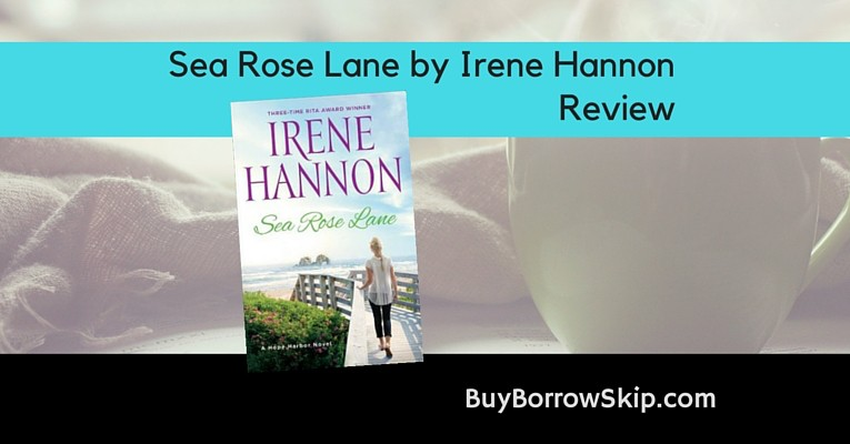 Sea Rose Lane by Irene Hannon Review