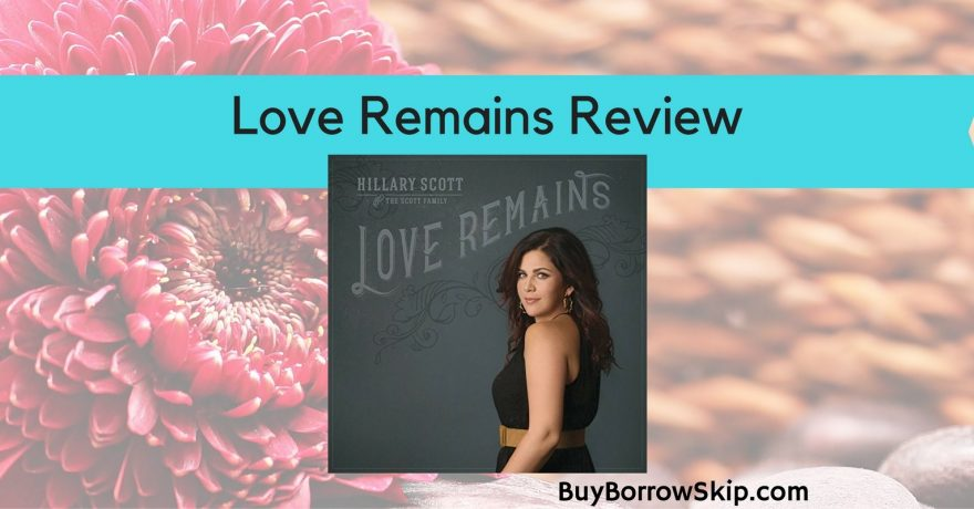 Hillary Scott Love Remains Album Review