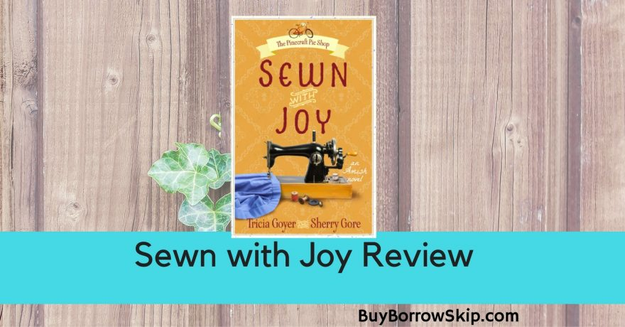 Sewn with Joy by Tricia Goyer and Sherry Gore Review