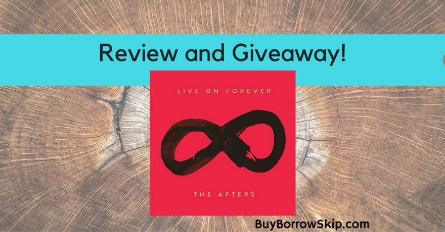The Afters Live On Forever Review and Giveaway