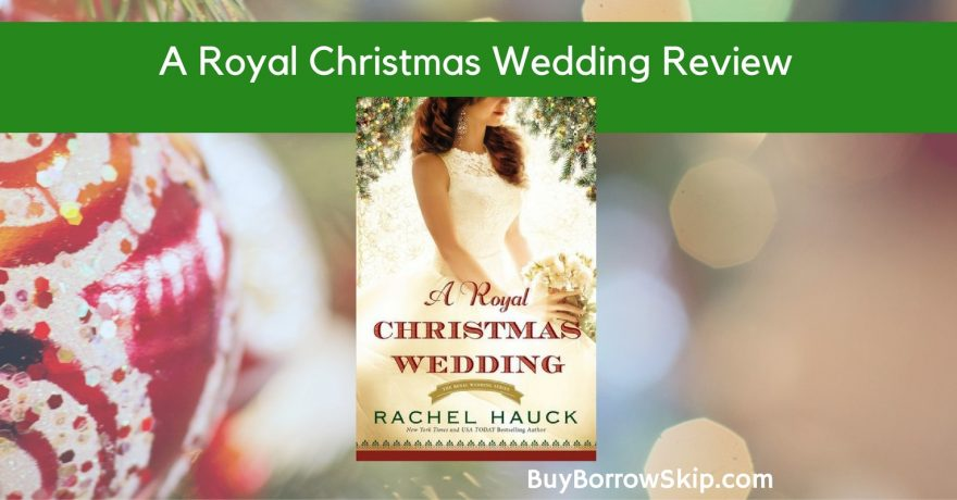 A Royal Christmas Wedding by Rachel Hauck Review