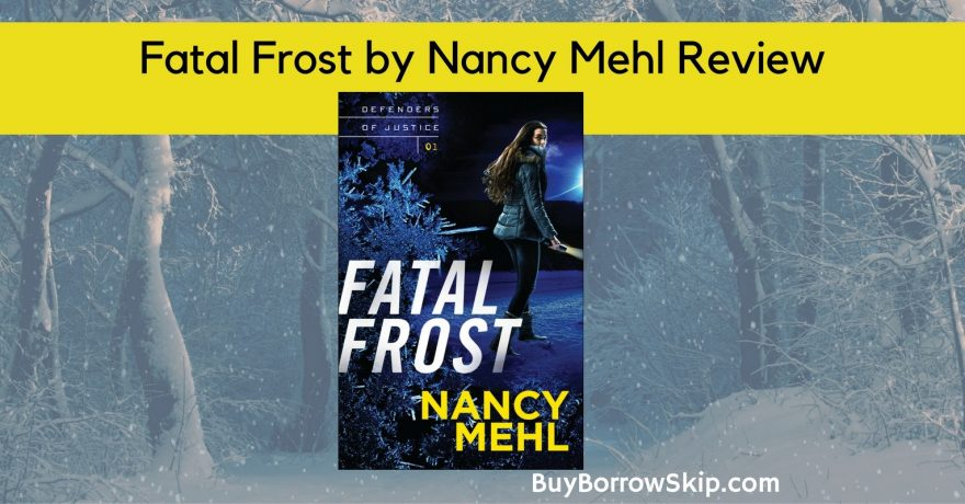 Fatal Frost by Nancy Mehl Review