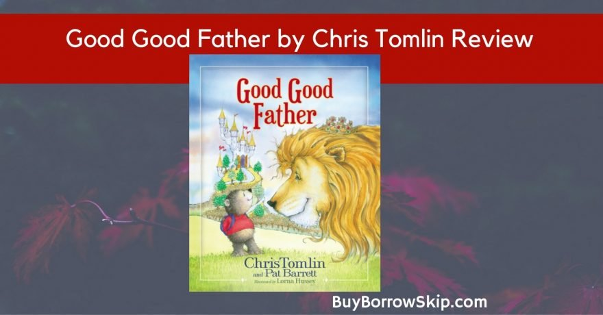 Good Good Father Book by Chris Tomlin Review