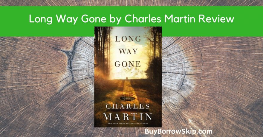 Long Way Gone by Charles Martin Review