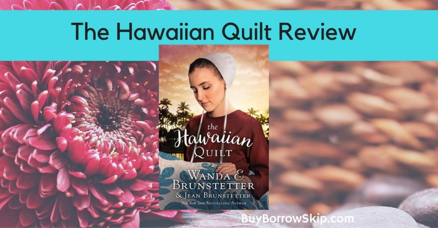 The Hawaiian Quilt by Wanda and Jean Brunstetter Review