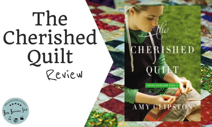 The Cherished Quilt by Amy Clipston Review