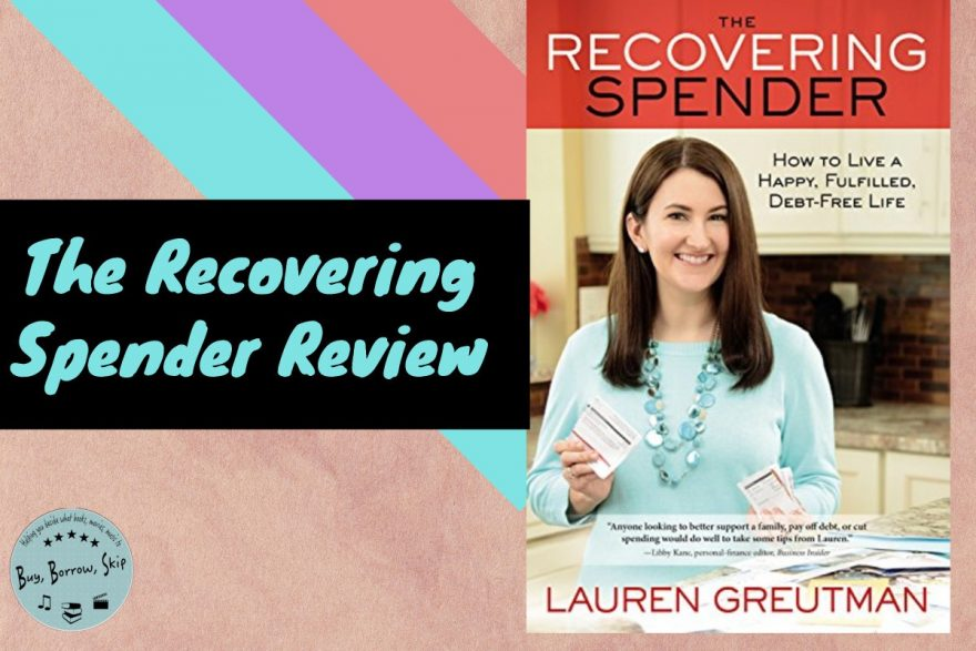 The Recovering Spender by Lauren Grutman Review