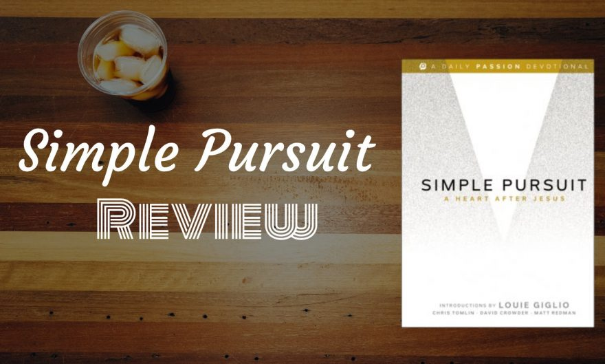 The Simple Pursuit: A Heart After Jesus Devotional Review