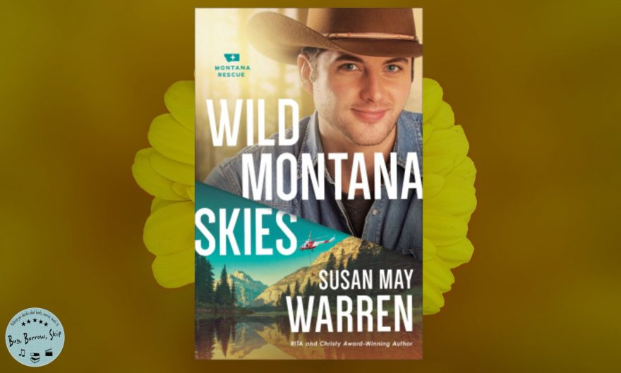 Wild Montana Skies by Susan May Warren Review