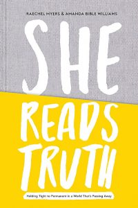 She Reads Truth: Holding Tight to Permanent in a World That's Passing Away Review