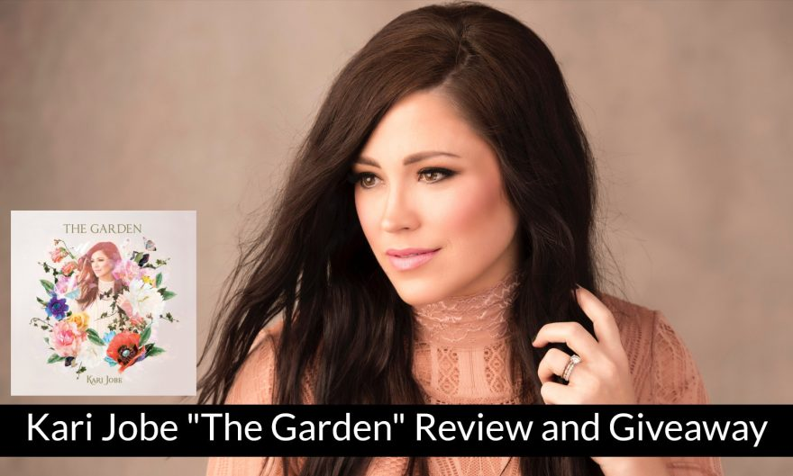 Kari Jobe The Garden Review and Giveaway