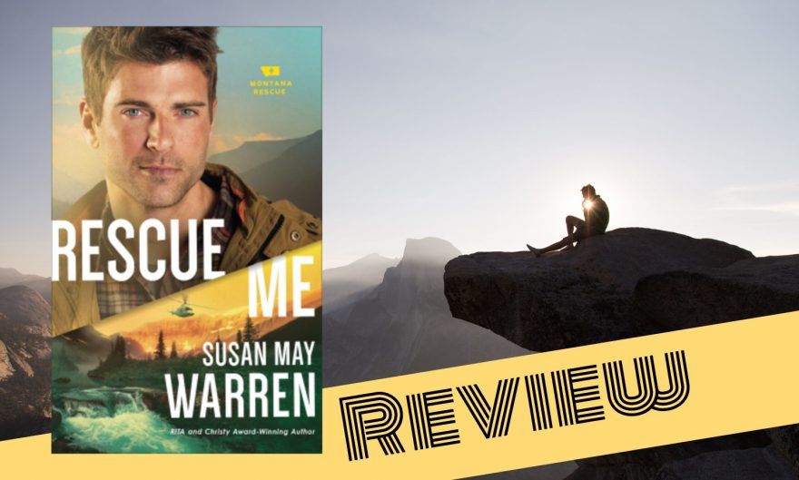 Rescue Me by Susan May Warren Review