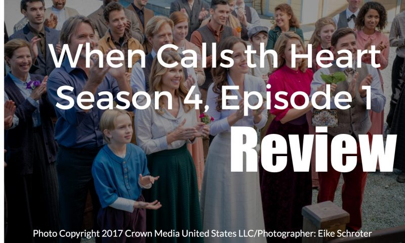 When Calls the Heart Season 4, Episode 1 Review