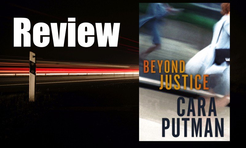 Beyond Justice by Cara Putman Review