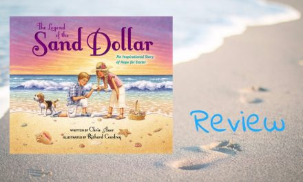 The Legend of the Sand Dollar by Chris Auer Review