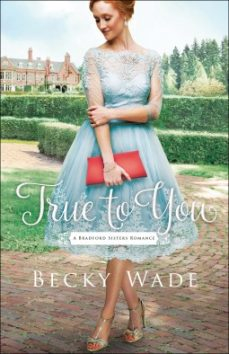 True to You by Becky Wade Review