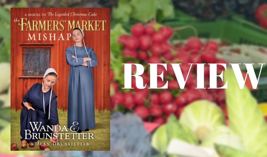 The Farmers' Market Mishap by Wanda and Jean Brunstetter Review