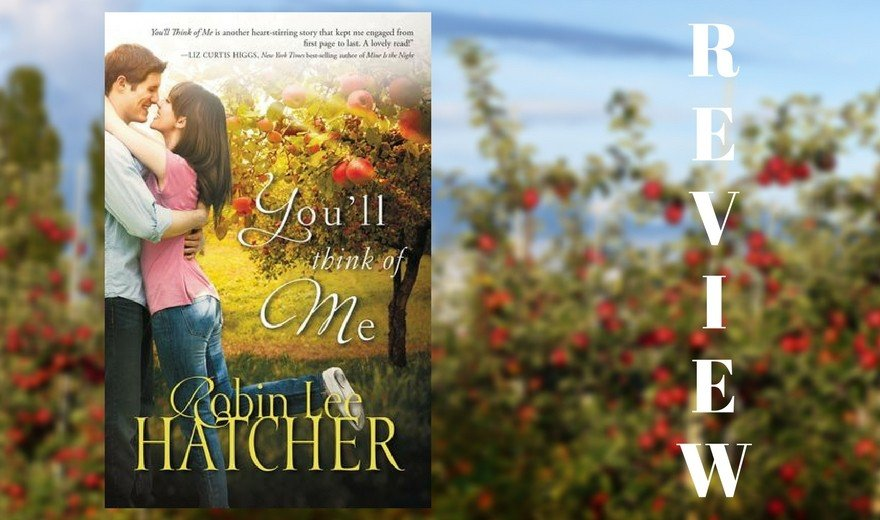 You'll Think of Me by Robin Lee Hatcher Review