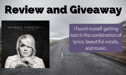 Every Mile Mattered By Nichole Nordeman Review and Giveaway
