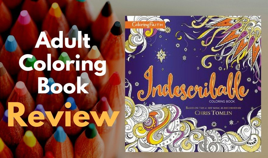 Indescribable Adult Coloring Book Review