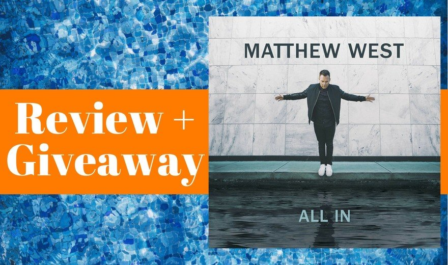 All In by Matthew West Album Review + Giveaway