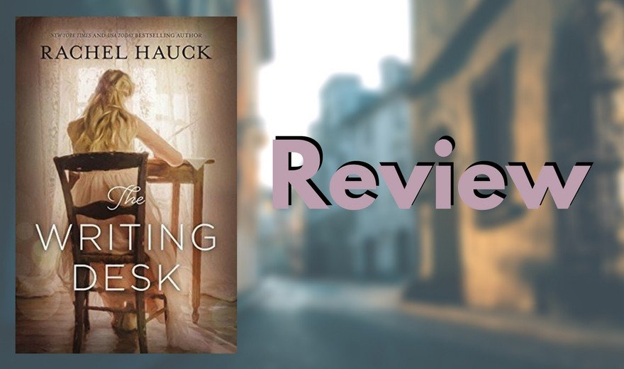 The Writing Desk by Rachel Hauck Review