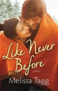 Like Never Before by Melissa Tagg Review