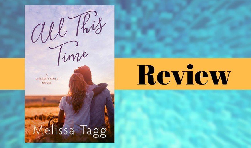 All This Time by Melissa Tagg Review