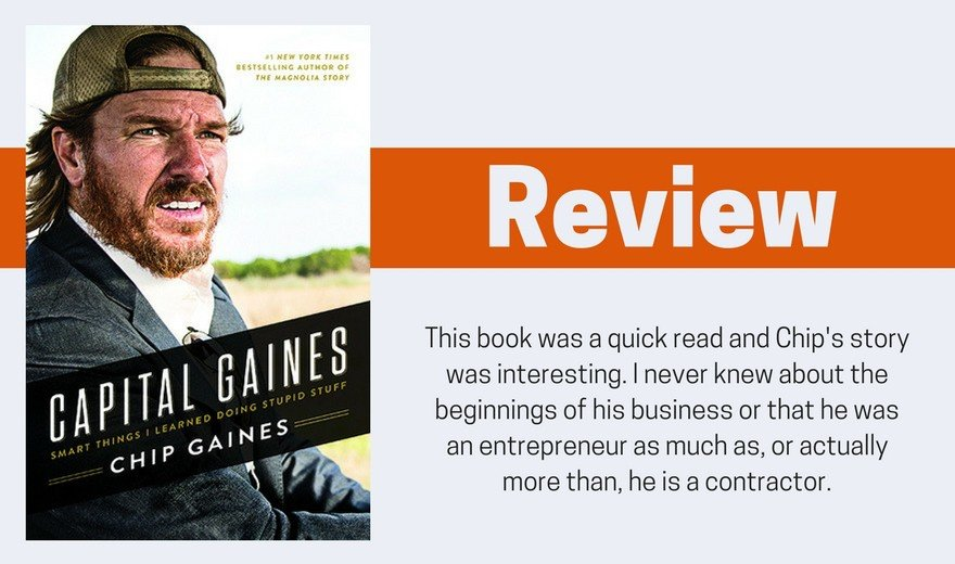 Capital Gaines by Chip Gaines Review