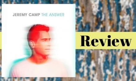 The Answer by Jeremy Camp Music Review + Giveaway