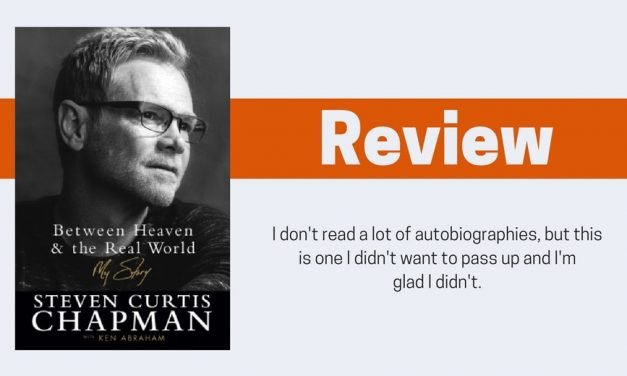 Between Heaven and the Real World by Steven Curtis Chapman Review