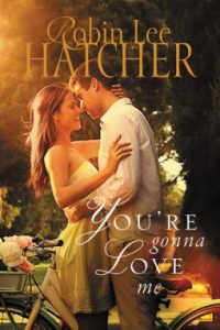 You're Gonna Love Me by Robin Lee Hatcher Review