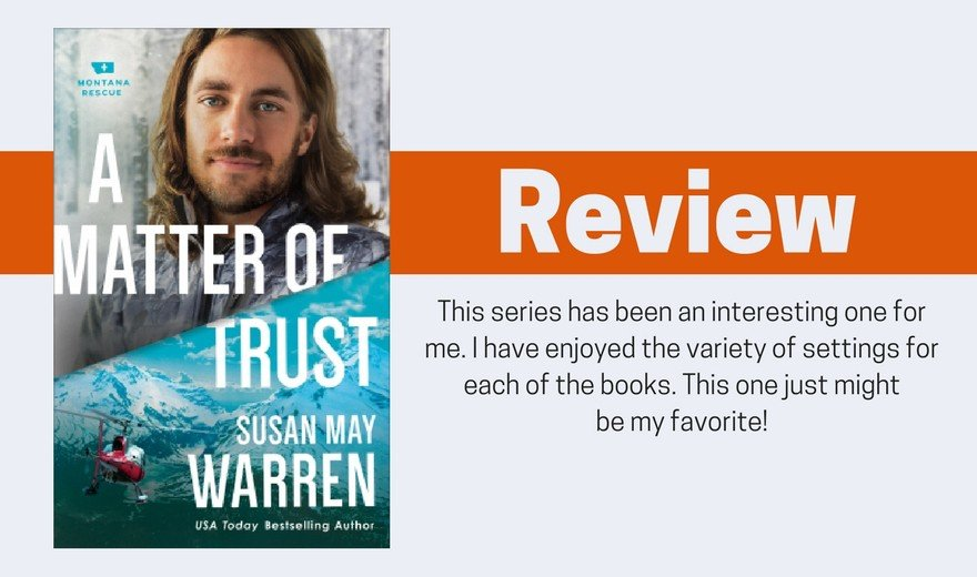 A Matter of Trust by Susan May Warren Review