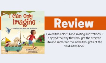 I Can Only Imagine Children's Book by Bart Millard Review