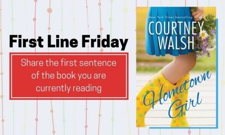 First Line Friday: Hometown Girl by Courtney Walsh