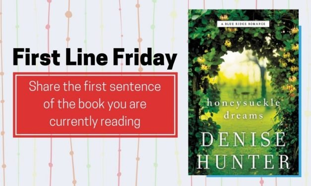 First Line Friday: Honeysuckle Dreams by Denise Hunter