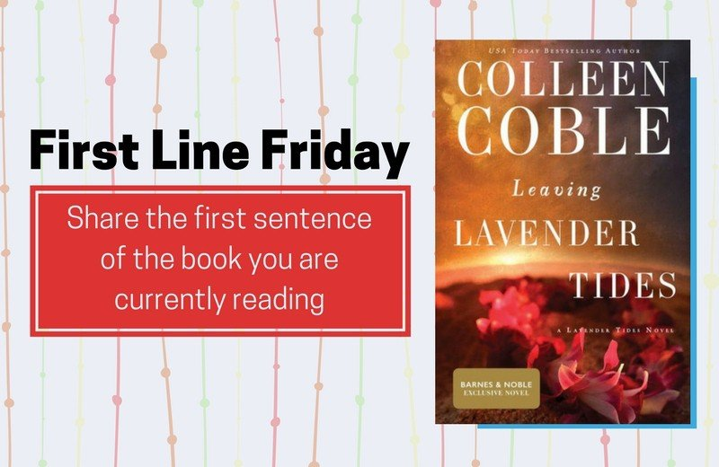 First Line Friday: Leaving Lavender Tides by Colleen Coble