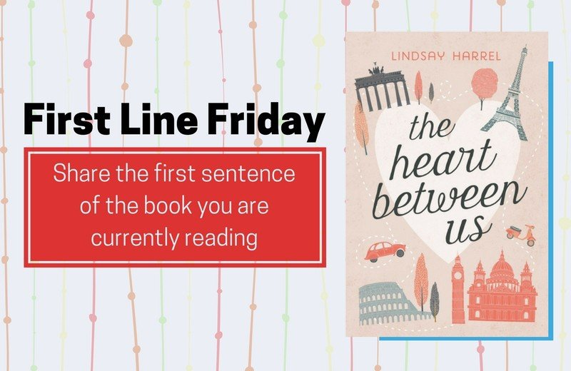 First Line Friday: The Heart Between Us by Lindsay Harrel