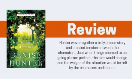Honeysuckle Dreams by Denise Hunter Review