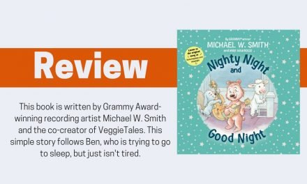 Nighty Night and Good Night by Michael W. Smith Review