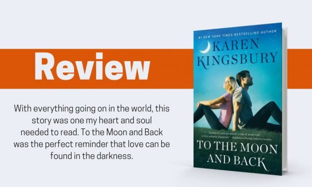 To the Moon and Back by Karen Kingsbury Review