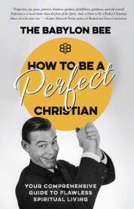How to be a Perfect Christian by The Babylon Bee Review