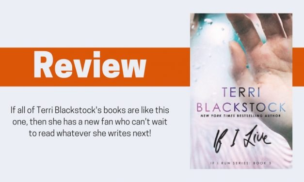 If I Live by Terri Blackstock Review