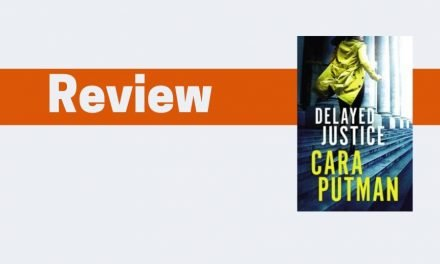 Delayed Justice by Cara Putman Review + Guest Post & Giveaway
