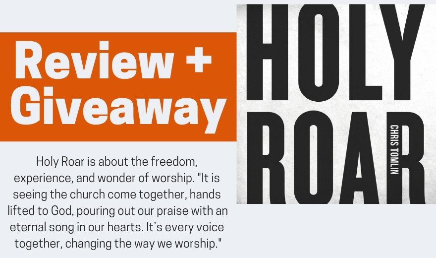 Holy Roar by Chris Tomlin Review and Giveaway