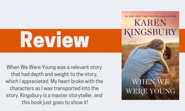 When We Were Young by Karen Kingsbury Review