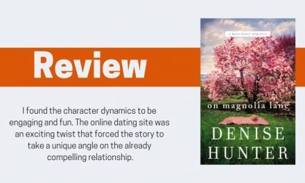 On Magnolia Lane by Denise Hunter Review