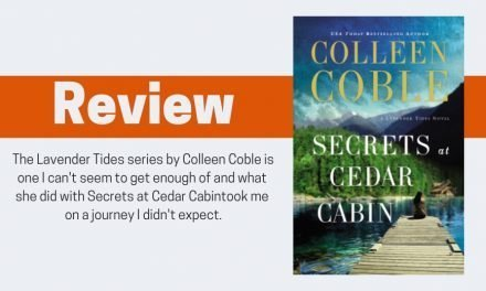 Secrets at Cedar Cabin by Colleen Coble Review
