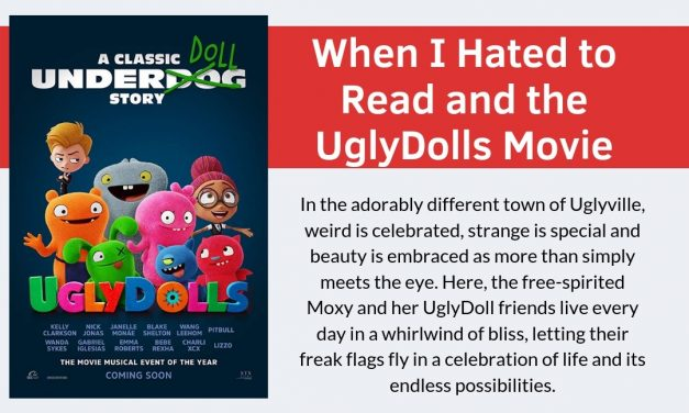 When I Hated to Read and the UglyDolls Movie