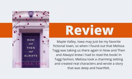 Now and Then and Always by Melissa Tagg Review